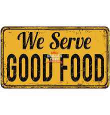 We Serve Good Food